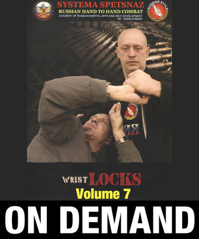 Systema Spetsnaz Vol 7 - Wrist Locks by Vadim Starov (On Demand) - Budovideos