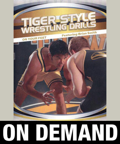 Tiger Style Wrestling Drills - On Your Feet by Brian Smith (On Demand) - Budovideos