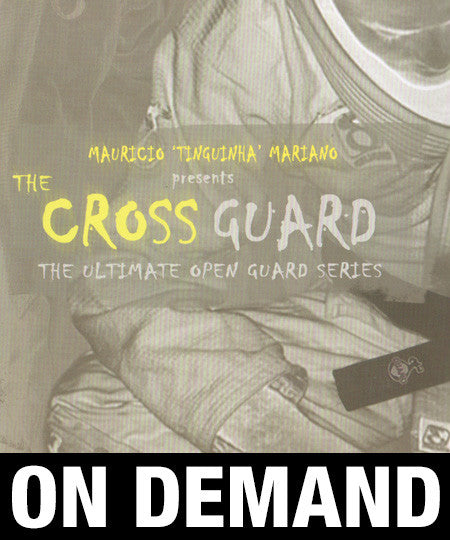 "Mauricio ""Tinguinha"" Mariano - The Cross Guard - The Ultimate Open Guard Series (On Demand)"