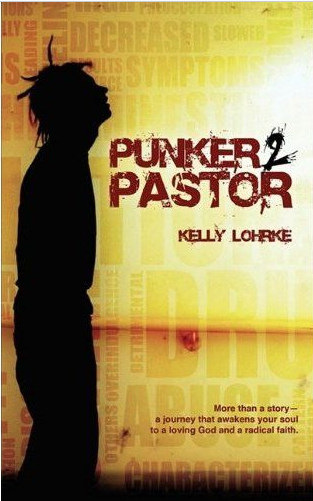 Punker to Pastor - More than a story, a journey that awakens your soul to a loving God and a radical faith!