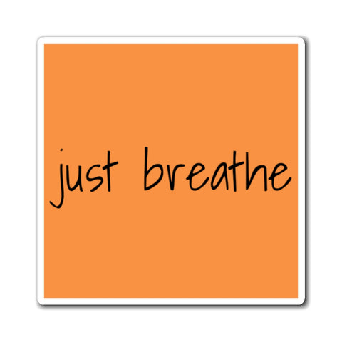 """just breathe"" Motivate (Magnets)"