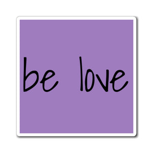 """be love"" Motivate (Magnets)"