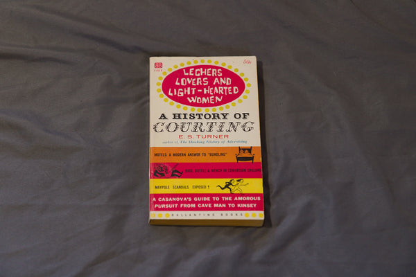 Lechers, Lovers, and Light-Hearted Women: A History of Courting (USED)
