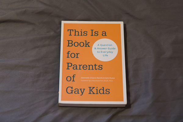 This Is a Book for Parents of Gay Kids (USED)