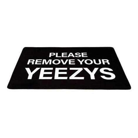 "Tapis - ""Remove your Yeezys"" - Sneakers Dealers-Paris"