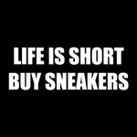 Print Hoodie - LIFE IS SHORT, BUY SNEAKERS