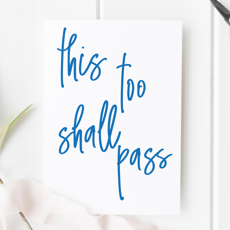 'This Too Shall Pass' Card