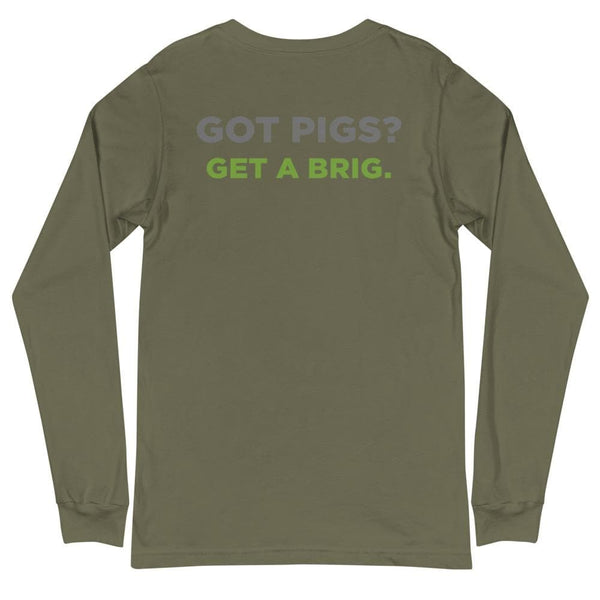 Got Pigs? Get a Brig. Unisex Double Sided Long Sleeve Tee