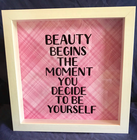 "8x10 Shadowbox ""Beauty Begins The Moment You Decide To Be Yourself"""