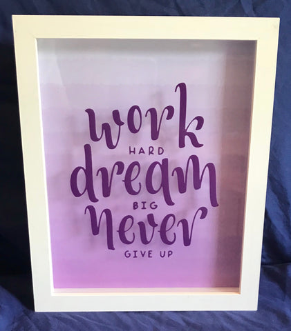 "8x10 Shadowbox ""Work Hard, Dream Big, Never Give Up"""