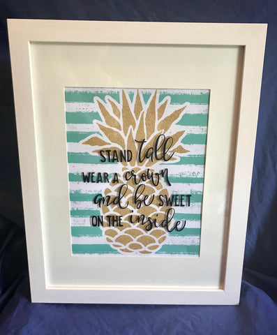 "8x10 Frame ""Stand Tall, Wear a Crown and Be Sweet On The Inside"""