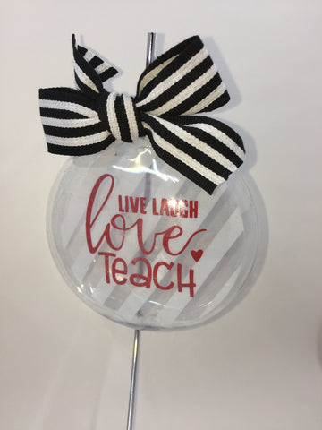 Ornaments - Live Laugh Love Teach