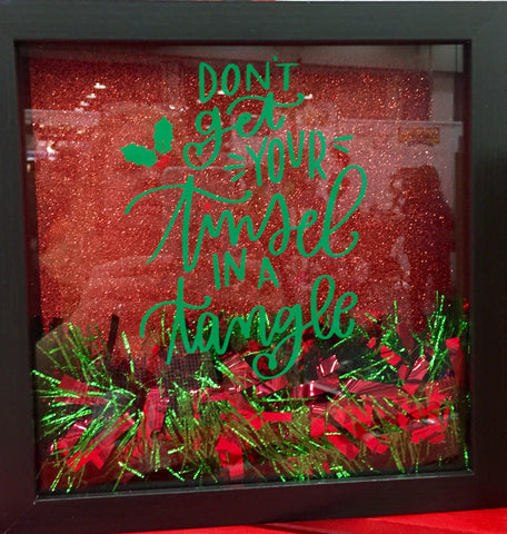 "8 x 8  Shadowbox ""Don't Get Your Tinsel In A Tangle"""