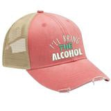 I'll Bring the Alcohol hat - trucker & twill styles