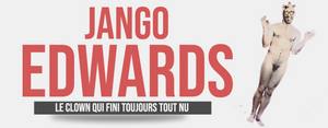 Jango Edwards, le Clown qui fini tout nu