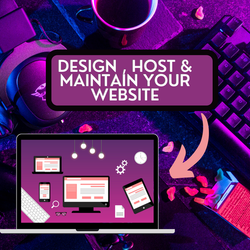 Design, Host & Maintain your Website