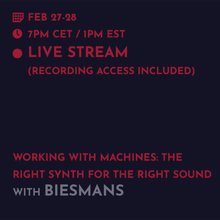 Load image into Gallery viewer, Recording - Biesmans: Working With Machines, Get The Right Synth For The Right Sound.