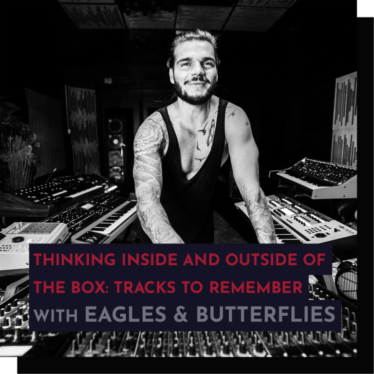 Recording - Eagles & Butterflies: Thinking Inside and Outside of The Box, Tracks to Remember