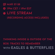 Load image into Gallery viewer, Recording - Eagles & Butterflies: Thinking Inside and Outside of The Box, Tracks to Remember
