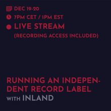 Load image into Gallery viewer, Recording - Inland/Ed Davenport: Running an independent record label / A & R / Creative curation for longevity.