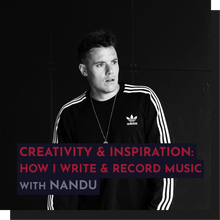 Load image into Gallery viewer, Recording - Nandu: Creativity and Inspiration: How I write and Record Music