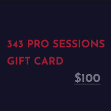 Load image into Gallery viewer, 343 Pro Sessions Gift Card