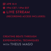 Load image into Gallery viewer, Recording - Theus Mago: Creating Beats Through Experimental Techniques