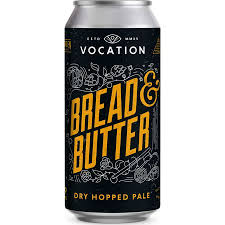VOCATION BREAD & BUTTER, DRY HOPPED PALE