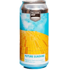 PRESSURE DROP - Future Sunshine - Triple Fruited Sour