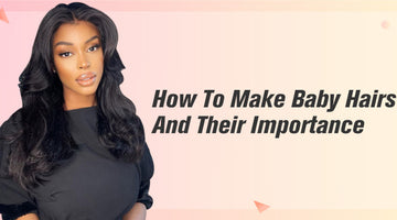 Baby hair: Complete step on how to make them and their importance