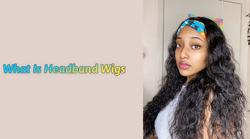 What are Headband wigs?
