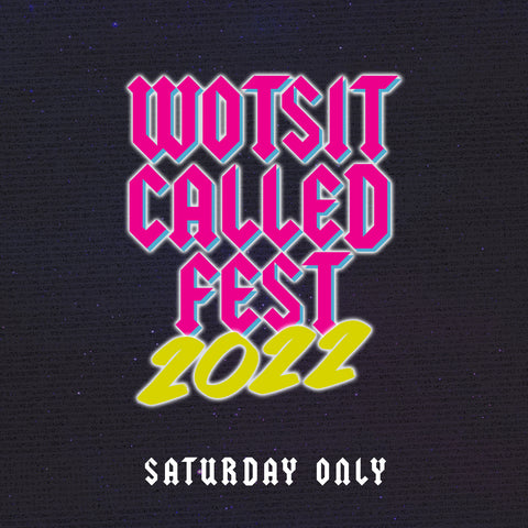 Wotsit Called Fest 2021 (SATURDAY TICKET)