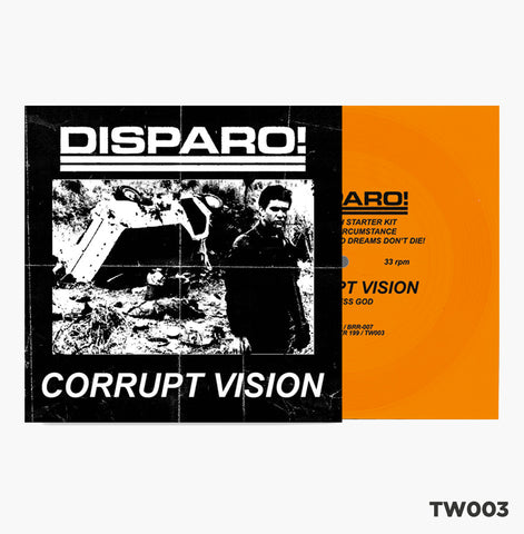 "Disparo! / Corrupt Vision - Split Flexi 7"" (TW003)"