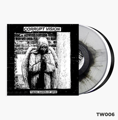 "Corrupt Vision - These Hands Of Mine 12"" (TW006)"