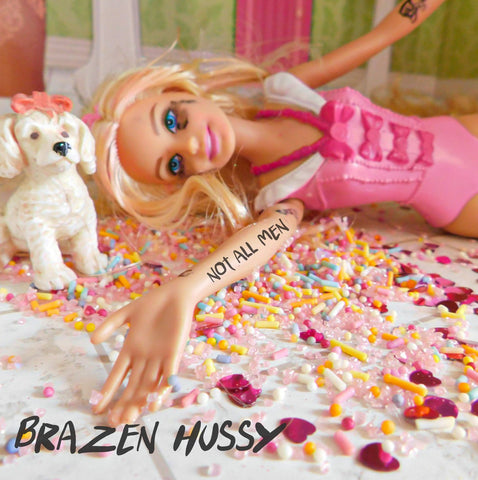 Brazen Hussy - Not All Men