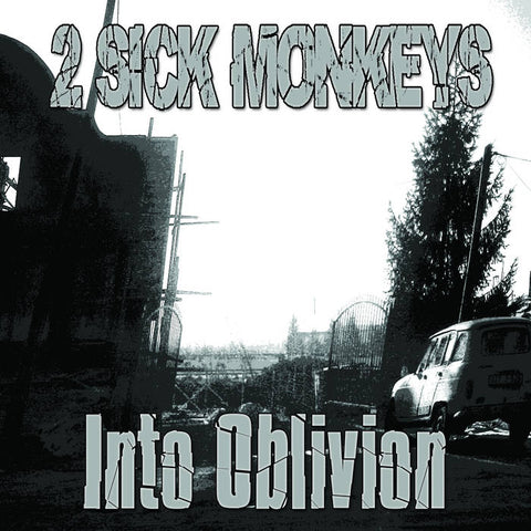 2 Sick Monkeys - Into Oblivion