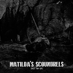 Matilda's Scoundrels - First Two EPs