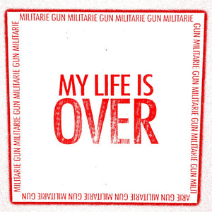 Militarie Gun - My Life Is Over