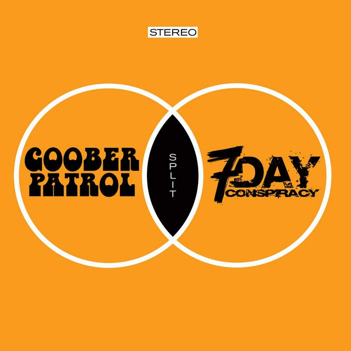 Goober Patrol / 7 Day Conspiracy ‎- Split