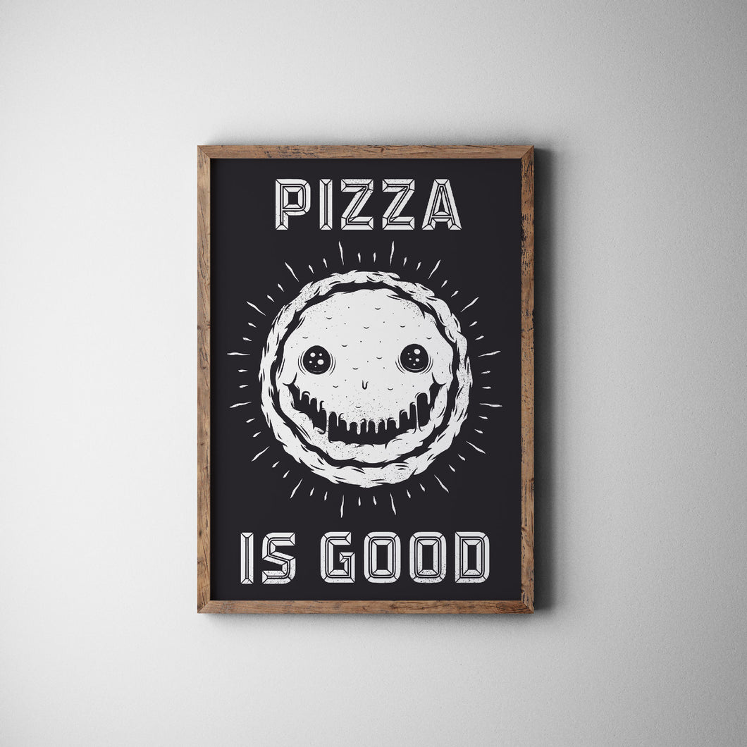 Pizza is Good