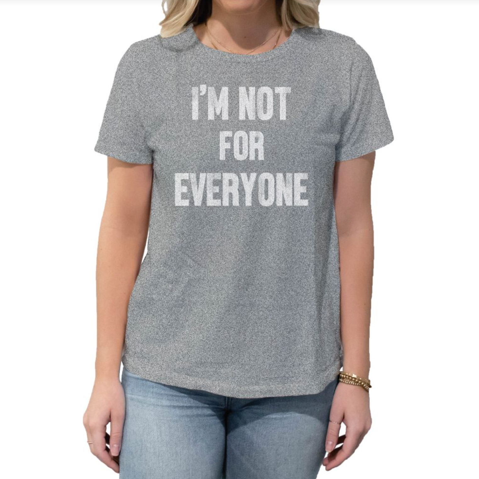 I'm Not For Everyone Women's Crew Tee