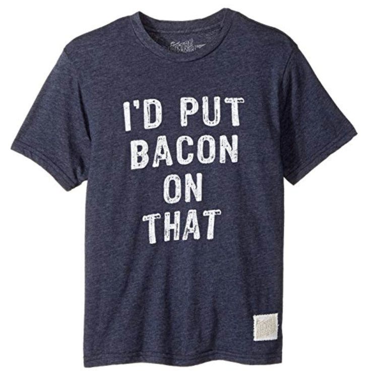 I'd Put Bacon On That - Men's Tee