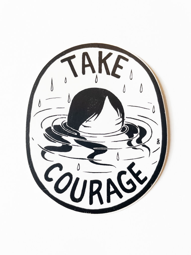 Take Courage Sticker