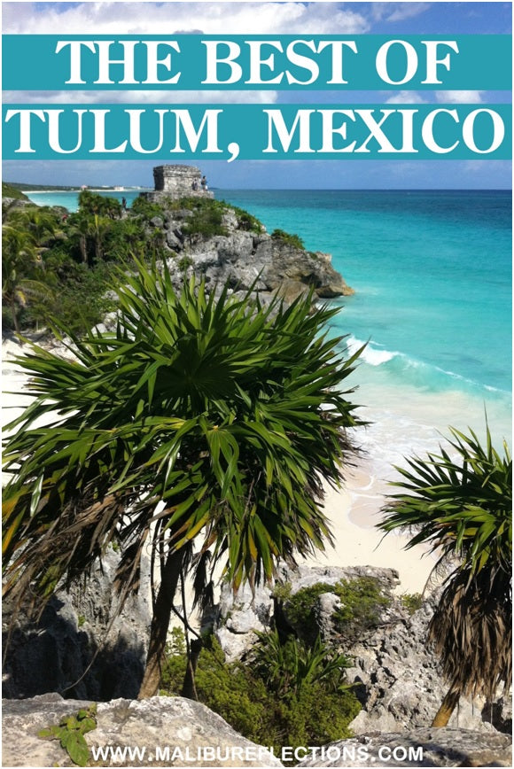 Visit Tulum, Mexico: What to do in This Tropical Paradise