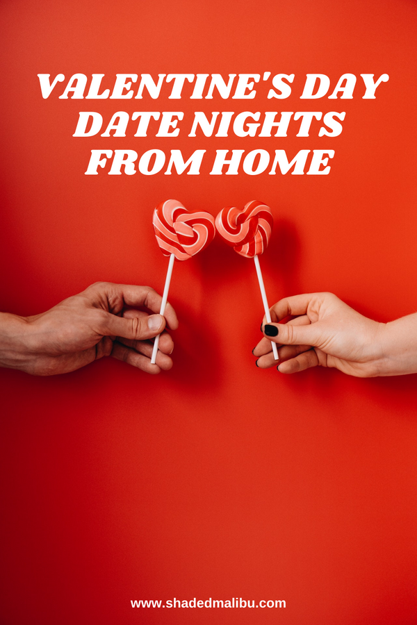Amazing Valentine's Day Date Night Ideas to Do at Home