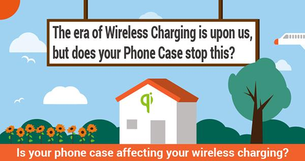 Infographic: The era of Wireless Charging is upon us, but does your Phone Case stop this