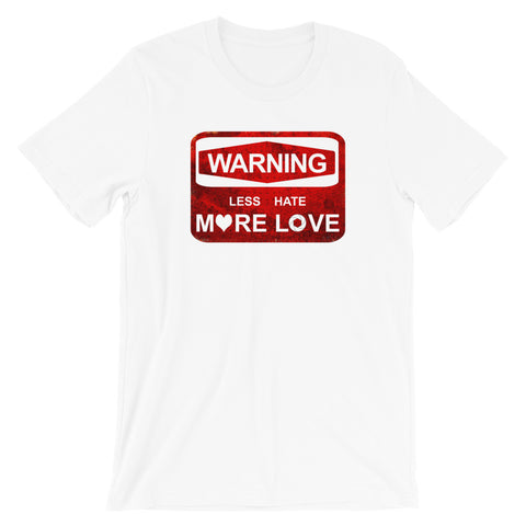 Warning Less Hate more Love T-Shirt