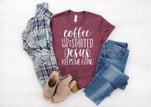 Open image in slideshow, Coffee Gets Me Started Jesus Keeps Me Going