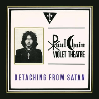Paul Chain Violet Theatre - Detaching From Satan MLP