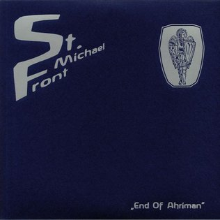 St. Michael Front - The End Of Ahriman LP